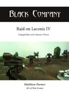 The Black Company: Raid on Laconis IV: Compatible with Gruntz 15mm
