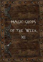 Magic Shops of the Week 12