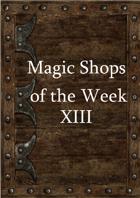 Magic Shops of the Week 13