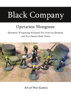 The Black Company: Operation Mongoose: Compatible with FiveCore Skirmish and Five Parsecs from Home
