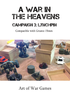 A War in the Heavens Campaign: LynchPin: Compatible with Gruntz 15mm