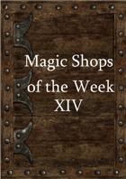 Magic Shops of the Week 14