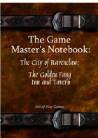 The Game Master's Notebook: The City of Ravenclaw: The Golden Fang Inn and Tavern