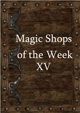 Magic Shops of the Week 15
