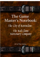 The Game Master's Notebook: The City of Ravenclaw: The Red Claws Mercenary Company
