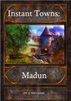 Instant Towns I: Madun