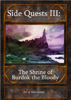 Side Quests III: The Shrine of Burdok the Bloody