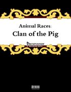 Animal Races: Clan of the Pig