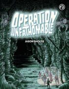 Operation Unfathomable