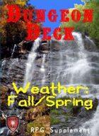 Dungeon Decks, Weather Deck: Fall/Spring