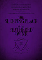 Sleeping Place of the Feathered Swine