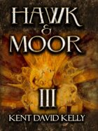 HAWK & MOOR - Book 3 - Lands and Worlds Afar
