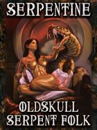 SERPENTINE - Oldskull Serpent Folk