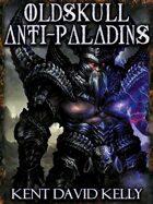 CASTLE OLDSKULL - Oldskull Anti-Paladins
