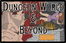 Dungeon World & Beyond