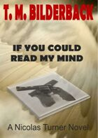 If You Could Read My Mind - A Nicholas Turner Novel