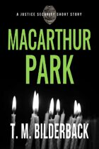 MacArthur Park - A Justice Security Short Story