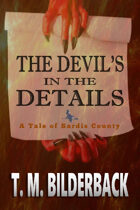 The Devil's In The Details - A Tale Of Sardis County
