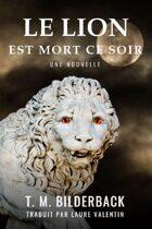 Le Lion Est Mort Ce Soir - Une Nouvelle