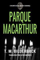 Parque MacArthur - Um Conto da Cia. Justo de Segurança