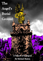 The Angel's Burial Ground - A Suburb of Infinigrad