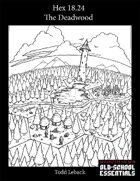Hex 18.24 -- The Deadwoods
