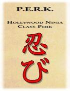 PERK: Hollywood Ninja Class Perk