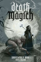 Graveworld Book 1: Death Magick