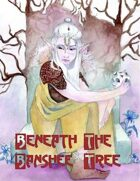 Beneath the Banshee Tree