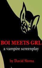 BOI MEETS GRL - a vampire screenplay