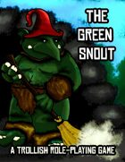 The Green Snout