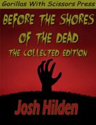 Before The Shores Of The Dead: The Complete Collection