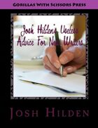 Josh Hilden's Useless Advice For New Writers