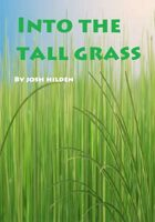 Into The Tall Grass