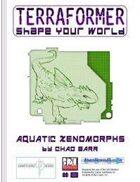 TERRAFORMER 8 - Aquatic Xenomorphs
