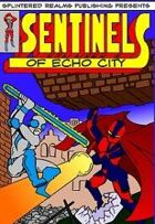Sentinels of Echo City