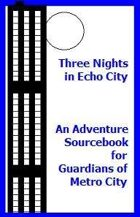 Three Nights In Echo City