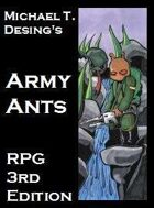 Michael T. Desing's Army Ants RPG Third Edition