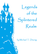 Legends of the Splintered Realm