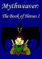 Mythweaver: The Book of Heroes I