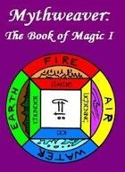 Mythweaver: The Book of Magic I