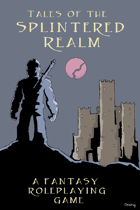 Tales of the Splintered Realm Complete Rules