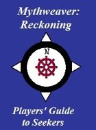 Mythweaver: Reckoning Players' Guide to Seekers