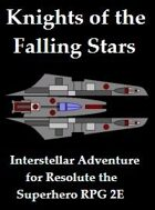 Knights of the Falling Stars: Interstellar Adventure for Resolute