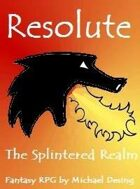 Resolute: The Splintered Realm