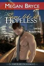 Some Like It Hopeless (A Temporary Engagement)