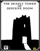 The Deadly Tower of Derisive Doom - A Dungeon World Adventure