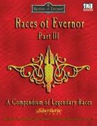 Races of Evernor (Part III)