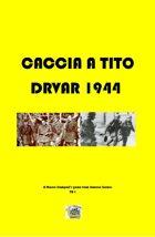 Caccia a Tito: Drvar 1944