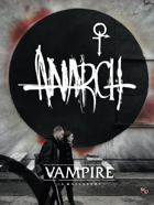 Vampire: La Mascarade, 5e édition - Anarch